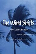 The Wind Shifts: New Latino Poetry
