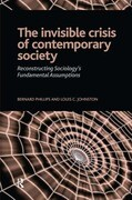 Invisible Crisis of Contemporary Society: Reconstructing Sociology's Fundamental Assumptions