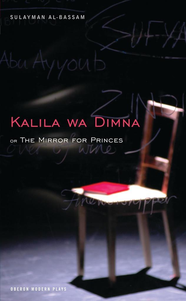 The Mirror for Princes: Kalila Wa Dimna: Kalila Wa Dimna als Taschenbuch