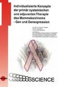 Individualisierte Konzepte der primär systemischen und adjuvanten Therapie des Mammakarzinoms