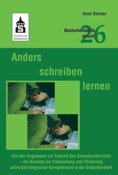 Anders schreiben lernen als Buch von Anne Steiner