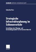 Strategische Infrastrukturplanung im Schienenverkehr
