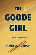 The Goode Girl: A Cassidy Goode Novel