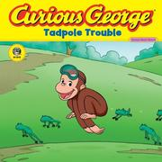 Curious George Tadpole Trouble: Curious about Living Things