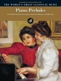 Piano Preludes: Intermediate to Advanced Piano Solos the World's Great Classical Music Series