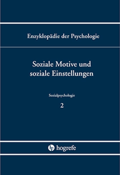 Sozialpsychologie. Band C/VI/2. Soziale Motive ...