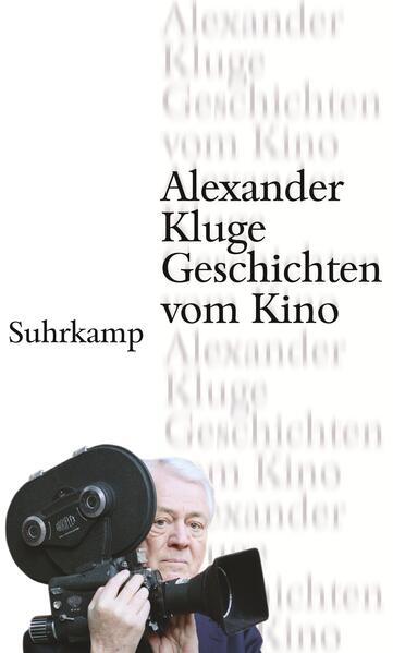 Geschichten vom Kino als Buch von Alexander Kluge
