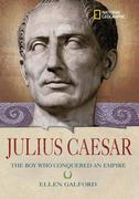 Julius Caesar: The Boy Who Conquered an Empire