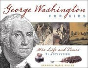 George Washington for Kids: His Life and Times: 21 Activities