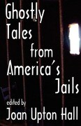 Ghostly Tales from America's Jails
