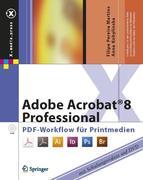 Adobe Acrobat 8 Professional - PDF-Workflow für Printmedien