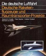 Deutsche Raketenflugzeuge und Raumtransporter-Projekte. Die Deutsche Luftfahrt