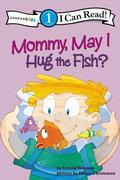 Mommy May I Hug a Fish: Biblical Values