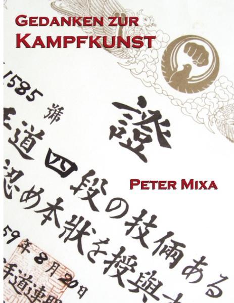 Gedanken zur Kampfkunst als Buch von Peter Mixa