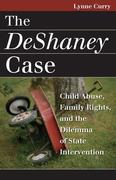 The DeShaney Case: Child Abuse, Family Rights, and the Dilemma of State Intervention