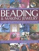 The Practical Illustrated Guide to Beading & Making Jewellery: A Complete Illustrated Guide to Traditional and Contemporary Techniques, Including 175