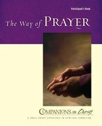 Companions in Christ: The Way of Prayer: Participant's Book