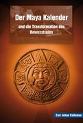 Der Maya Kalender und die Transformation des Bewusstseins