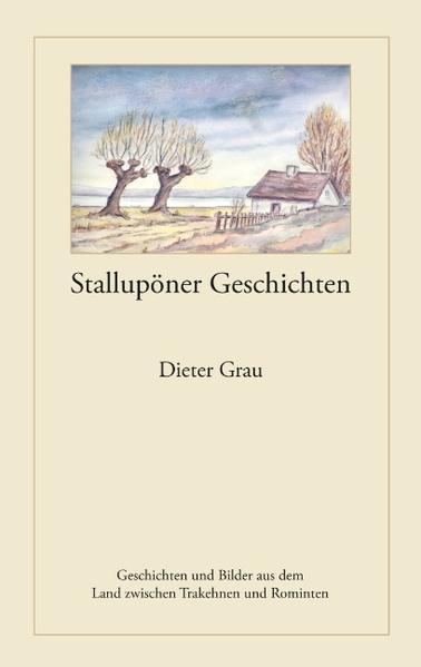 Stallupöner Geschichten als Buch von Dieter Gra...