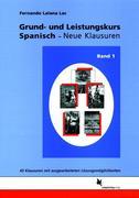 Grund- und Leistungskurs Spanisch. Neue Klausuren 1
