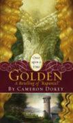 """Golden: A Retelling of """"rapunzel"""""""