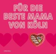 Du bist die beste Mam von Köln