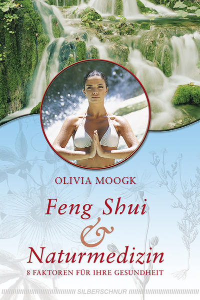 Feng-Shui & Naturmedizin als Buch von Olivia Moogk