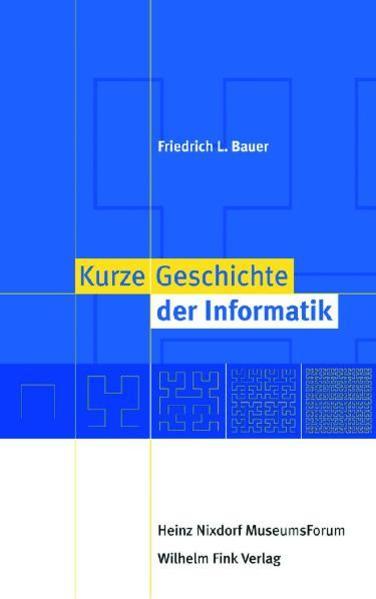 Kurze Geschichte der Informatik als Buch von Fr...