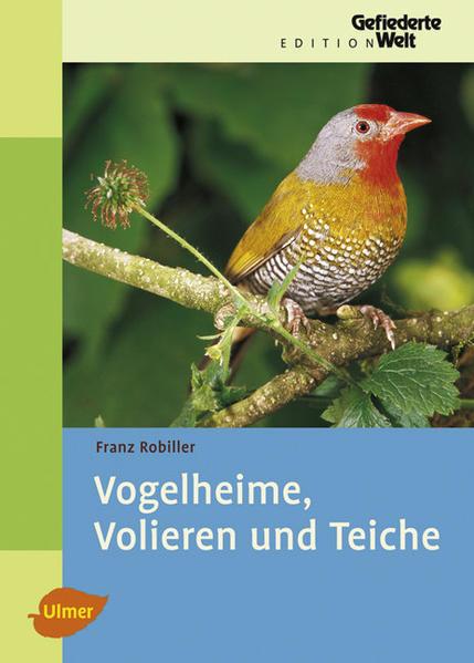 Vogelheime, Volieren und Teiche als Buch