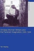 Chinese Women Writers and the Feminist Imagination, 1905-1948