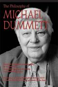 The Philosophy of Michael Dummett