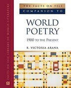 The Facts on File Companion to World Poetry: 1900 to the Present
