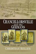Chancellorsville and the Germans: Nativism, Ethnicity, and Civil War Memory