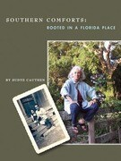 Southern Comforts: Rooted in a Florida Place