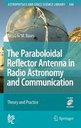The Paraboloidal Reflector Antenna in Radio Astronomy and Communication: Theory and Practice [With CDROM]