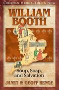 William Booth: Soup, Soap, and Salvation