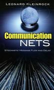 Communication Nets: Stochastic Message Flow and Delay