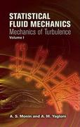 Statistical Fluid Mechanics, Volume I: Mechanics of Turbulence