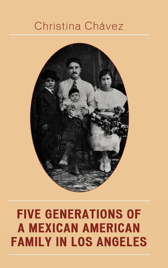 Five Generations of a Mexican American Family in Los Angeles als Buch (gebunden)