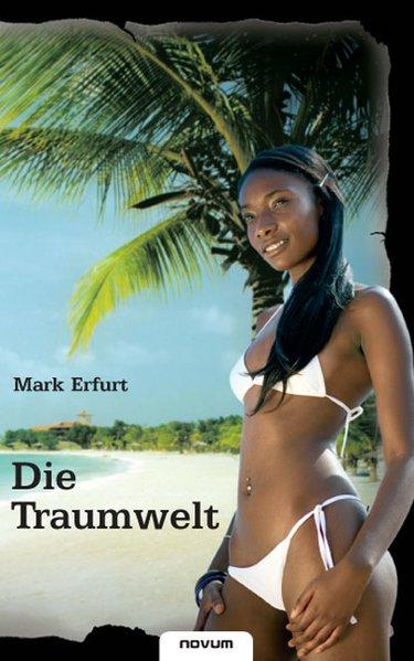 Die Traumwelt als Buch von Mark Erfurt