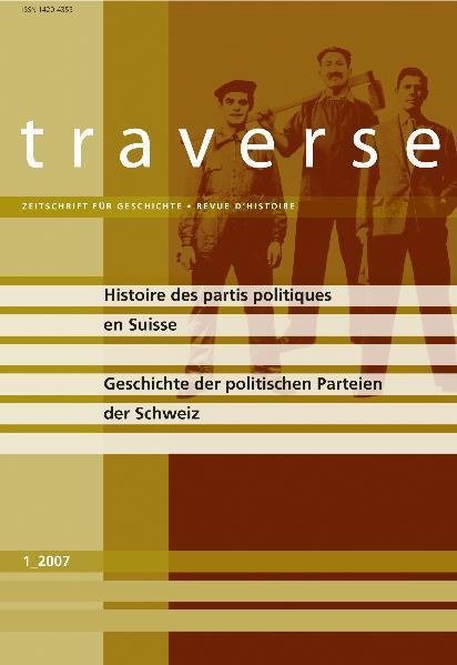 traverse 2007/1. Geschichte der politischen Par...