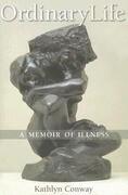 Ordinary Life: A Memoir of Illness