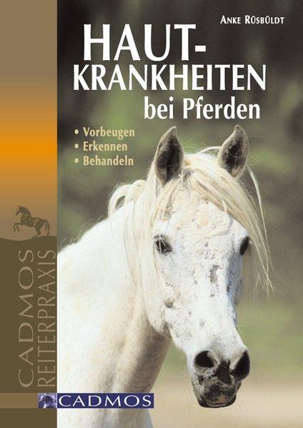 Hautkrankheiten bei Pferden als Buch von Anke R...
