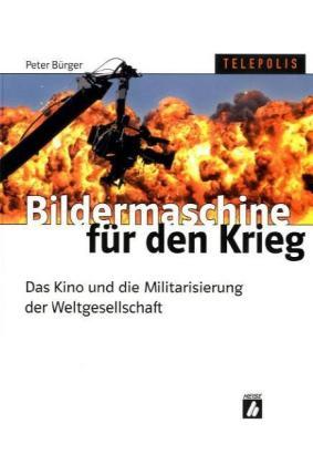 Bildermaschine für den Krieg als Buch von Peter...