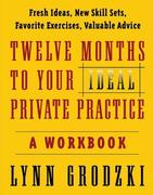 12 Months to Your Ideal Private Practice: A Workbook