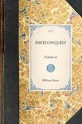 White Conquest: Volume 2