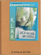 """""""Dich machen wir fertig!"""". KLAR Literatur-Kartei"""