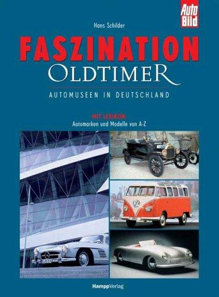 Faszination Oldtimer als Buch von Hans Schilder