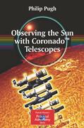 Observing the Sun with Coronado (TM) Telescopes