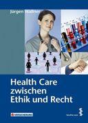 Health Care zwischen Ethik und Recht